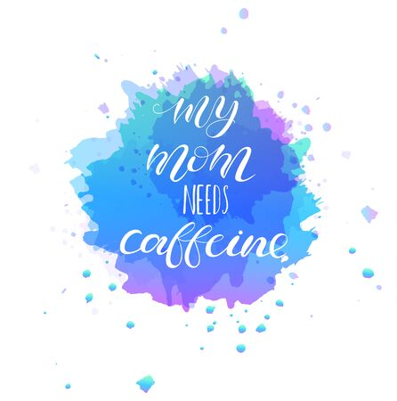 My mom needs caffeine. Lettering for babies clothes.