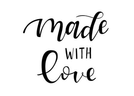 Made with love. Hand lettering quotes to print on babies clothes, nursery decorations bags, posters, invitations, cards. Vector illustration. Photo overlay. Isolated on white.