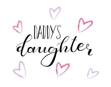 Daddy's daughter. Lettering for babies clothes, design for t-shirts and nursery decorations (bags, posters, invitations, cards, pillows). Calligraphy isolated on white background.