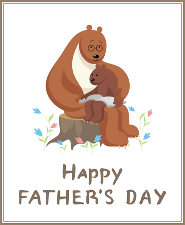 ourson: the little bear cub sits at the Big Daddy of a bear on a lap and reads the big book. fathers day greeting