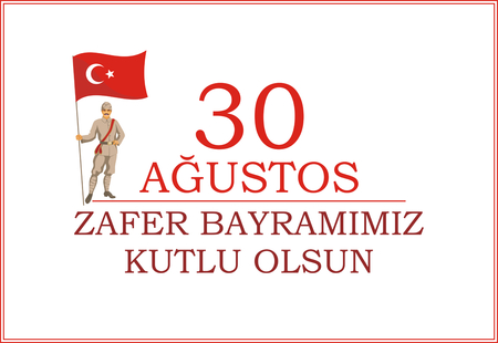 30 Agustos Zafer Bayrami. Greeting card Turkey National Day Victory 30 August. The standard-bearer in a military uniform of the early 20th century holds a flag of Turkey Illustration