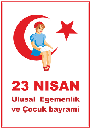 bayram: 23 Nisan, Ulusal Egemenlik ve Çocuk bayram?.Translation from Turkish: April 23, National Sovereignty and Childrens Day. A vector illustration by a public holiday of Turkey.