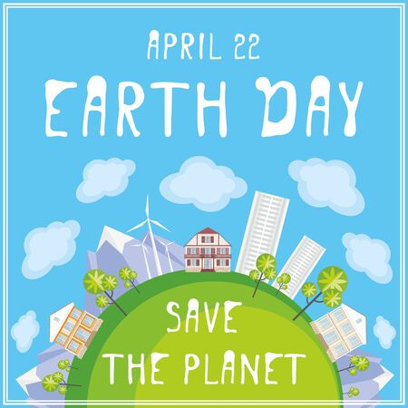 globe illustration: Earth day. A poster with a picture of the planet, cities, mountains, trees. Illustration