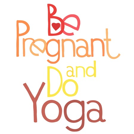 pregnancy yoga: Phrase about pregnancy, be pregnant and do yoga Illustration