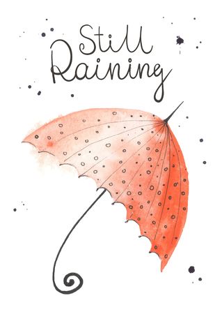 raining background: Watercolor red umbrella isolated on white background. Lettering with words Still raining. A little bit Splashes of paint.