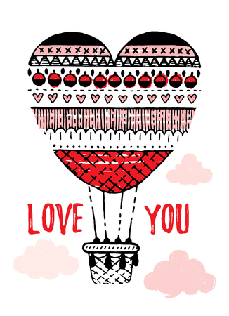 Valentine s day card design with heart quot Love you, air balloon. Cute doodle hand drawn vector illustration, romantic poster, greeting banner, trendy fashion t-shirt print. Isolated white background Illustration
