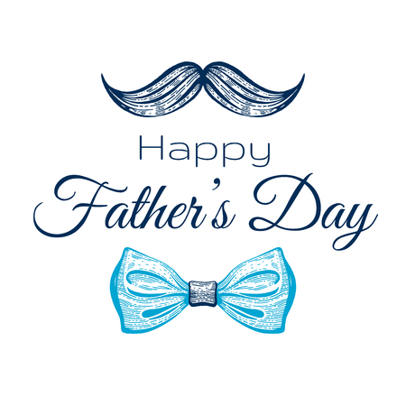 Happy Father s day card. Cute poster with mustaches tie for best Dad. Cool sketch drawing with elegant typography. Blue butterfly tie with text. Isolated on white background