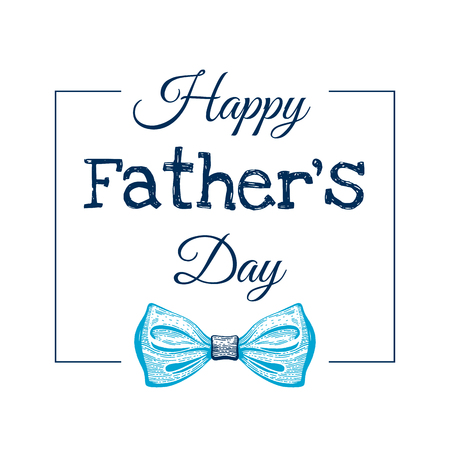 Happy Father s day card. Cute poster with tie for best Dad on grunge pattern. Cool sketch drawing with elegant typography. Blue butterfly tie with text for father. Isolated on white background
