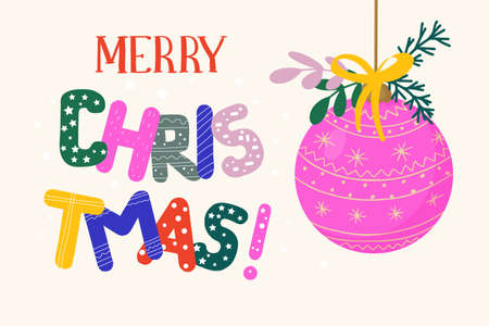 Glass Christmas tree ball and greeting inscription in bright letters. Vector illustration.