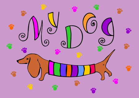 My dog Lettering. The dog breed Dachshund. A fun Vector illustration.