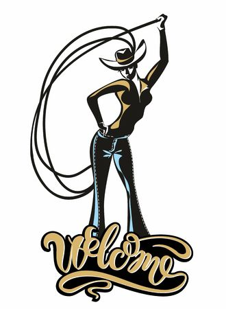 The cowboy girl . Lasso.  Welcome. Invitation. Greeting. Weathercock. Sign.Western. Vintage.Retro.  Vector.