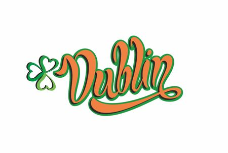 Dublin. Inspiring lettering.  Calligraphy. Hand writing. Clover leaf . Logo. Design concept. Invitation card.   Vector Illustration