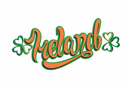 Ireland. Inspiring lettering.  Calligraphy. Hand writing. Clover leaf . Logo. Design concept. Invitation card.   Vector Illustration