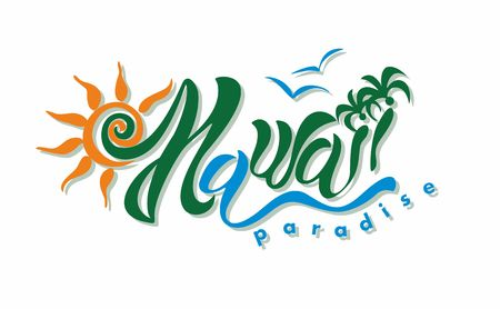 Hawaii. Paradise. Lettering. An inspiring inscription for the travel and tourism industry.