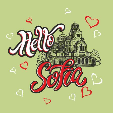 Hello  Sofia. Travelling to Bulgaria. Lettering. Sketch. Alexander Nevsky Cathedral. Tourist card. Travel. Vector