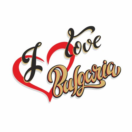 I love  Bulgaria. Lettering. Tourist card. Tourism industry. Heart. Vector.