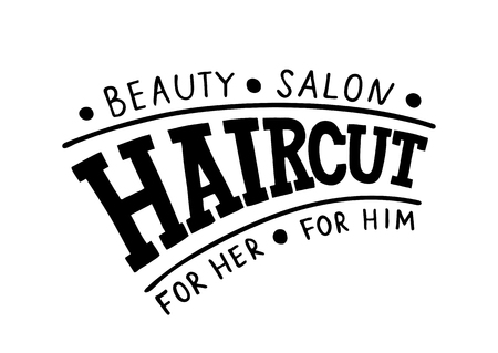 Haircut Beauty Salon for her for him - Hand drawn logo, signboard, template for hair and beauty salon. Lettering vector illustration EPS10.