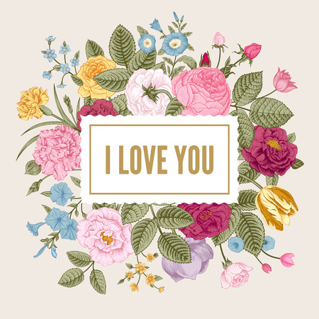 Vintage floral vector card with colorful summer garden flowers. I Love You.