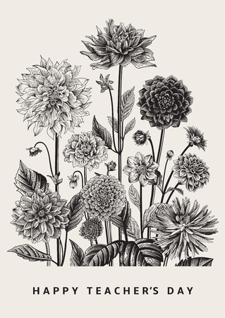 Greeting card. Vector botanical floral illustration. Happy Teachers Day. Dahlias. Black and white. Ilustração