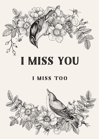 Vector vintage classic floral card. I miss you. Birds are in wild roses. Black and white