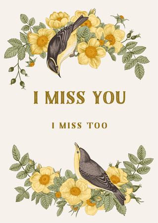 Vector vintage classic floral card. I miss you. Birds in wild yellow roses.