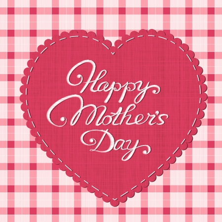 Happy mother s day  card  Stylized fabric heart-shaped label with embroidered letters  Eps10 vector illustration  Vector