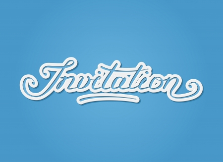 locution:  Invitation  hand-lettering  Template for invitations, greeting cards  Cutout paper design