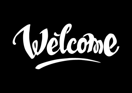 written text: Welcome hand drawn lettering for your design Illustration