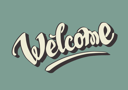 Welcome hand drawn lettering for your design. Retro style Vector
