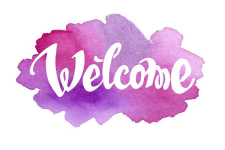 bienvenidos: Dibujado a mano Bienvenido letras contra el fondo de la acuarela. Vectores