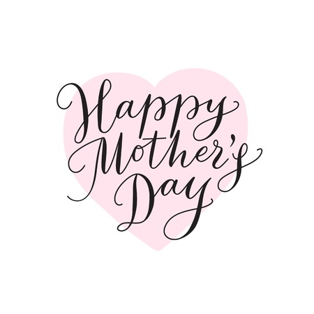 mother's day: Happy mothers day card with heart and hand drawn text. Lettering, calligraphy for your design