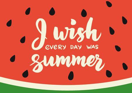 手で夏のカードには、レタリング ブラシが描画されます。毎日が夏本文思います。カリグラフィのデザイン要素を持つ夏スイカ背景。夏のポスター、ベクトル図です。