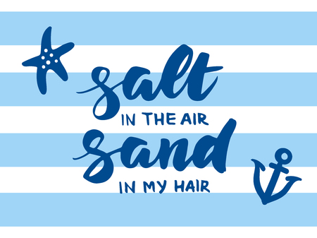 breton: Salt in the air, sand in my hair - summer card with hand drawn brush lettering. Breton, sailor stripes background with anchor and starfish, vector illustration. Beach holidays summer poster.