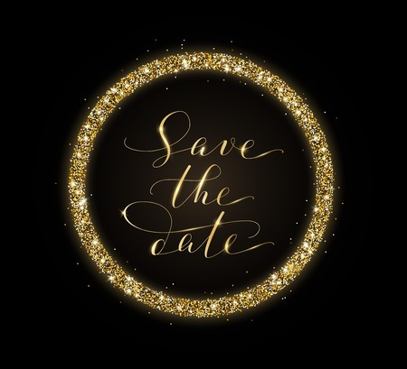 Save the date card with golden glitter frame decoration. Hand written custom calligraphy on black.