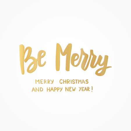 Be merry, happy new year and merry christmas golden text. Great for Christmas gift tags and labels