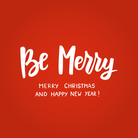 Be merry, happy new year and merry christmas text. Great for Christmas gift tags and labels