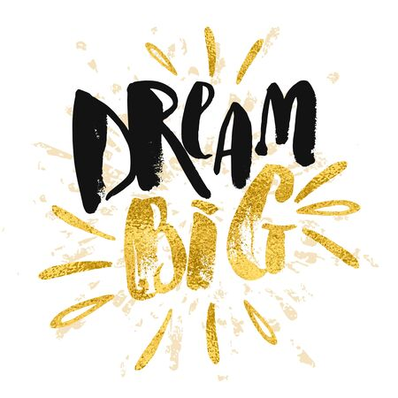 Dream big work hard. Concept hand lettering motivation gold glitter poster. Artistic design for a logo, greeting cards, invitations, posters, banners,  seasonal greetings illustrations.