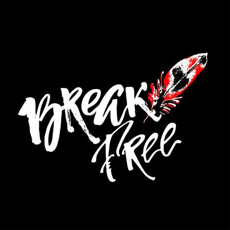 Break free. Freedom concept hand lettering motivation poster.