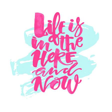 Das Leben ist in dem hier und jetzt Konzept Hand Schriftzug Motivationsplakat.