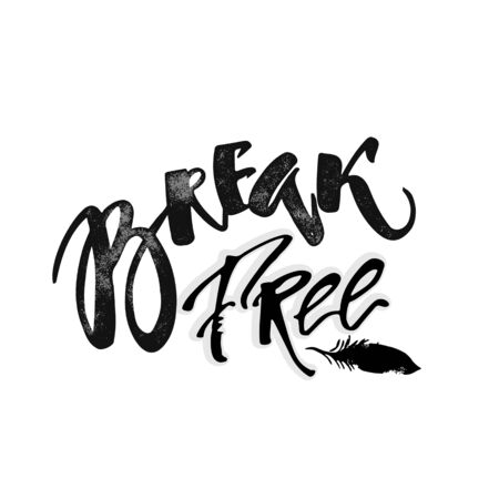 Break free. Freedom concept hand lettering motivation poster