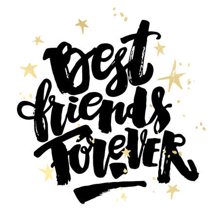 Best friends forever. Lettering motivation poster. Ink artistic modern brush calligraphy print. Handdrawn trendy design for cards, invitations, banners, t-shirts.