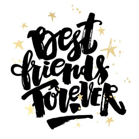 Beste Freunde für immer. Beschriftung Motivation Plakat. Ink künstlerische moderne Pinsel Kalligraphie Druck. Handdrawn modischer Entwurf für Karten, Einladungen, Fahnen, T-Shirts.