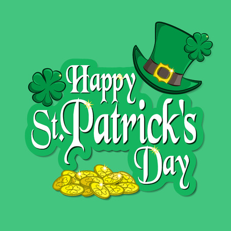 Greeting inscription with St. Patricks Day. Traditional holiday symbols: green leprechaun hat, four-leaf clover and a handful of gold. Vector illustration. Usable for your design.