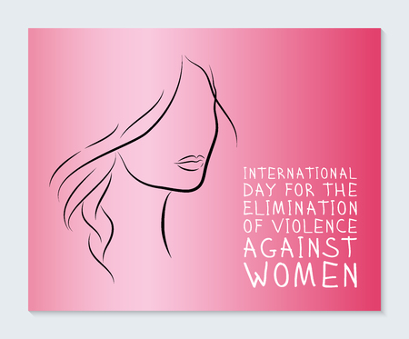 International Day for the Elimination of Violence Against Women. Banner with the silhouette of a beautiful girl and resembling an inscription. Vector illustration.