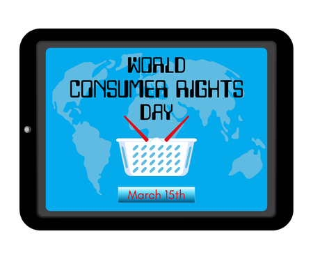 World Consumer Rights Day theme. Shopping basket, world map on screen tablet pc computer or smartphone. Reminding inscription and date. Vector illustration.