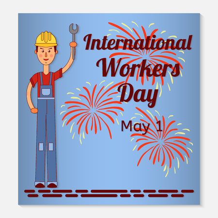International Workers Day greeting card or banner. A working man in a helmet and a wrench in his hand. Festive fireworks on the background. Vector illustration