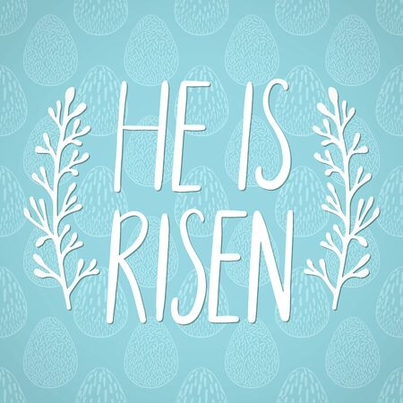 He is risen, Happy Easter holiday celebration card with hand drawn lettering design on seamless ornamental eggs pattern. Vector illustration. Illustration