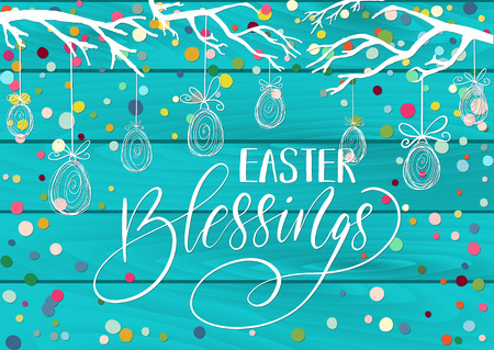 colors paint: Happy Blessings Greeting holiday celebration card with hand drawn lettering design, hanging eggs, tree branches and colorful scattered confetti on blue paint wood plank background. Vector illustration.