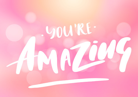 You're amazing card. Hand drawn playful inspirational quote. Vector illustration. Isolated on blurred background.