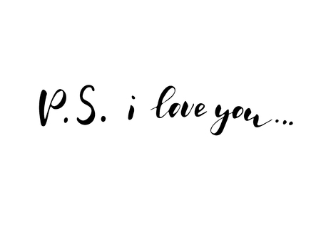 P.S. I love you - freehand ink inspirational romantic quote for valentines day, wedding, save the date card. Handwritten calligraphy isolated on a white background. Vector illustration